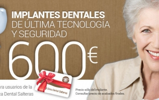 Implantes 600 euros. Con la tarjeta familiar de Clínica Dental Salteras